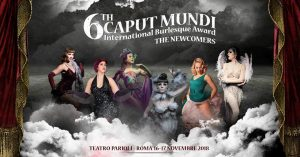 Albadoro Gala & SDC Service  presentano  CAPUT MUNDI  INTERNATIONAL BURLESQUE AWARD