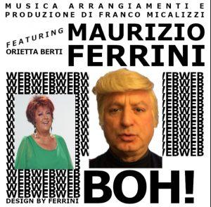 BOH ! Maurizio Ferrini featuring Orietta Berti – Musica , arrangiamento e produzione del compositore Franco Micalizzi