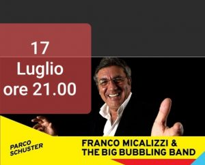 CALIBRO 70's FRANCO MICALIZZI & THE BIG BUBBLING BAND in concerto il 17 luglio a Parco Schuster