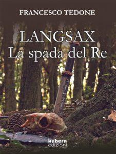 """""""Langsax La Spada del Re"""",il romanzo storico del giovane autore Francesco Tedone"""