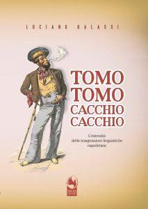 """Sabato 21 settembre alle 11:30 si presenta a Napoli alla libreria IOCISTO il nuovo libro di Luciano Galassi """"Tomo tomo, cacchio cacchio"""", edito da Phoenix Publishing"""