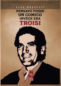 """Napoli, Teatro Diana: Presentazione del libro """"Pensavo fosse un comico, invece era Troisi"""""""