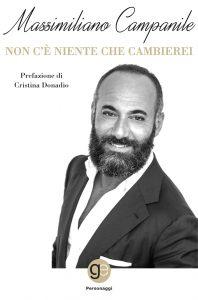 """Lo scrittore Massimiliano Campanile presenta: """"Non c'è niente che cambierei"""""""