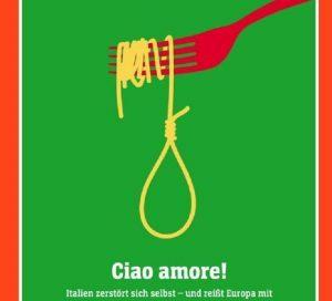 """Der Spiegel e la copertina contro l'Italia. Spaghetto a forma di cappio: """"Ciao amore"""""""