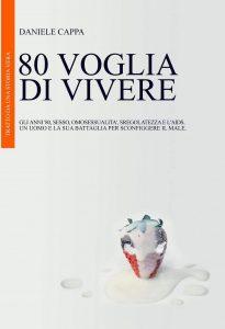 """""""80 voglia di vivere"""", recensione dell'ultimo libro dell'autore Daniele Cappa"""