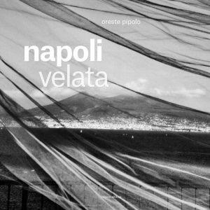 """il 26 ottobre verrà inaugurata la mostra """"La Napoli Velata"""" di Oreste Pipolo"""