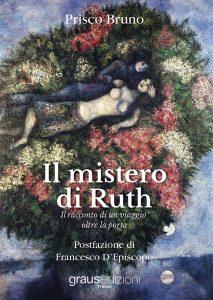 """Il romanzo """"Il mistero di Ruth"""" verrà presentato giovedì 19 dicembre a Napoli"""