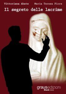 """""""Il segreto delle lacrime"""" instant book scritto dalle giornaliste Vittoriana Abatee Maria Teresa Fiore"""