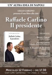 """Un'altra idea di Napoli – presentazione del libro """"Raffaele Carlino. Il Presidente"""""""